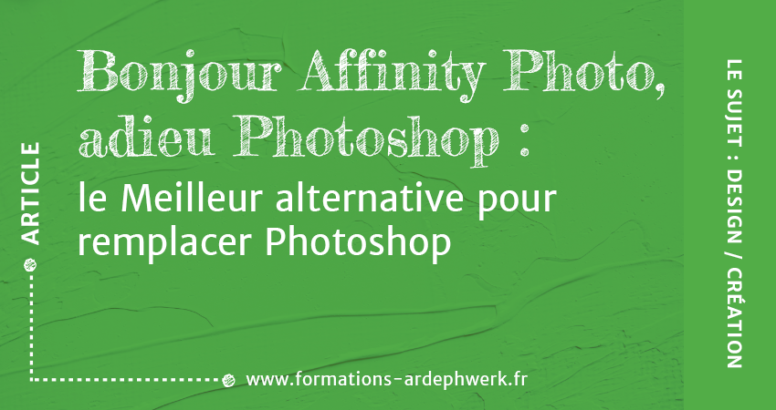 Affinity Photo, Designer à Toulouse | Formations Ardephwerk